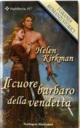 Helen Kirkman - Il cuore barbaro della vendetta (2004) - ITA