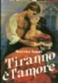 TIRANNO E' L'AMORE