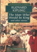 The man who would be king and other stories (complete and unabridged) INGLESE – ENGLISH – LITERATURE – KIPLING (OMAGGIO)