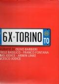 6x Torino Fotografie di Barbieri, Basilico, Fontana, M. Jodice, Linke, F. Jodice