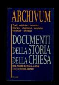 Archivum - Documenti della storia della Chiesa dal primo secolo a oggi