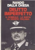 DELITTO IMPERFETTO - IL GENERALE, LA MAFIA, LA SOCIETA' ITALIANA