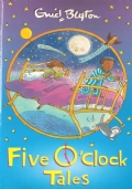 Five O'clock tales (INGLESE – ENGLISH – FICTION – CHILDREN FROM 6 – INGLESE PER BAMBINI – ENID BLYTON)