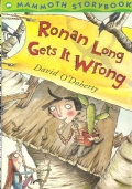 Ronan Long gets it wrong (INGLESE – ENGLISH – FICTION – CHILDREN'S BOOKS – INGLESE PER BAMBINI – DAVID O'DOHERTY)
