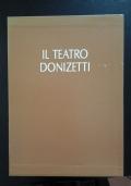 Il teatro Donizetti - Due secoli di storia - Cronologia degli spettacoli 1786-1989 ( 2 Vol. e cofanetto)