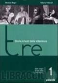 TRE, STORIA E TESTI DELLA LETTERATURA 1 + STRUMENTI + CD ROM