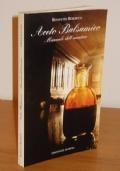 Aceto Balsamico Manuale dell'amatore, BENEDETTO BENEDETTI, EDIZIONI IL FIORINO - Modena Febbraio 1995.
