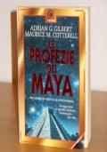 LE PROFEZIE DEI MAYA, ADRIAN G. GILBERT e MAURICE M. COTTERELL, SuperPocket grandi best-seller da grandi editori 10, Casa Editrice CORBACCIO Giugno 1998.