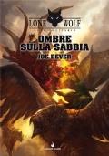 LUPO SOLITARIO 5 OMBRE SULLA SABBIA DELUXE LIBROGAME VINCENT BOOKS GAME KAI