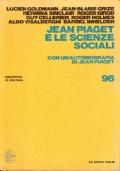 Jean Piaget e le scienze sociali - Con un�Autobiografia di Jean Piaget