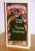 Mamma Neandertal, Jon Scieszka e Lane Smith, Arnoldo Mondadori Editore, Prima edizione Maggio 2003.