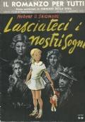 (HOBERT D. SKIDMORE) LASCIATECI I NOSTRI SOGNI 1951 CDS LL ROMANZO PER TUTTI N.11
