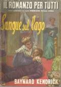 (BAYNARD KENDRICK) SANGUE SUL LAGO 1953 CDS  IL ROMANZO PER TUTTI N.8