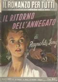 (REYNOLDS LONG) IL RITORNO DELL�ANNEGATO 1954 CDS  IL ROMANZO PER TUTTI N.19