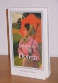 Donna, Un orgoglio, una condanna, Adelina Cortese, Editore L'Autore Libri Firenze 1999.