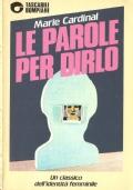 Le parole per dirlo (NARRATIVA FRANCESE – MARIE CARDINAL – DONNA – DONNE – IDENTITÀ FEMMINILE – RIFLESSIONI)