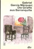 Die Giraffe aus Barranquilla. Journalistiche Arbeiten 1948-1952 (TEDESCO – DEUTSCH)
