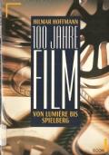 100 Jahre Film von Lumière bis Spielberg 1894-1994
