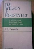 Da Wilson a Roosevelt - la politica estera degli Stati Uniti dal 1913 al 1945