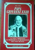 Papa Giovanni XIII, la vita i messaggi, le profezie e le benedizioni del papa buono