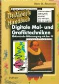 Digitale Mal- und grafiktechniken: elektronische bilderzeugung mit dem pc