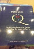 QUARK 2000. La fisica fondamentale italiana e le sfide del nuovo millennio.