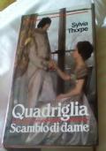 QUADRIGLIA / SCAMBIO DI DAME