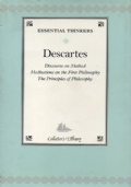Discourse on Method. Meditations on the First Philosophy. The Principles of Philosophy
