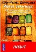 Pi�ces d�tach�es. anthologie de la po�sie fran�aise aujourd�hui