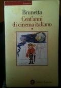 Cent'anni di cinema italiano 1.dalle origini alle seconda guerra mondiale