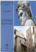 LE CITTA' ITALIANE DELL'ETA' DI DANTE, G. Cherubini, Ed. Pacini 1991.
