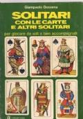 Solitari con le carte e altri solitari per giocare da soli o ben accompagnati