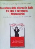 LA CULTURA DELLE RIFORME IN ITALIA FRA OTTO E NOVECENTO - I MONTEMARTINI (raro)