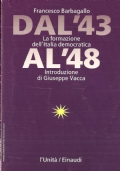 Dal '43 al '48: la formazione dell'Italia democratica (STORIA D'ITALIA 1943-1948 – POLITICA – STORIA CONTEMPORANEA)