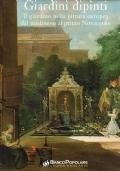 Giardini dipinti. Il giardino nella pittura europea dal medioevo al primo Novecento