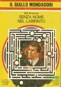 (BILL PRONZINI) SENZA NOME NEL LABIRINTO 1981 IL GIALLO N.1706