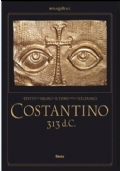 Costantino 313 d.C. - L'Editto di Milano e il tempo della tolleranza