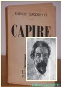 CAPIRE, ENRICO SACCHETTI, L'ARCO FIRENZE, Prima edizione 10 AGOSTO 1947.