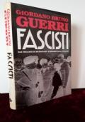 FASCISTI - GLI ITALIANI DI MUSSOLINI, IL REGIME DEGLI ITALIANI