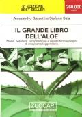 Il grande libro dell'Aloe. Storia, botanica, composizione e aspetti farmacologici di una pianta leggendaria (PIANTE – ERBORISTERIA – SALUTE – FITOTERAPIA – ERBE)