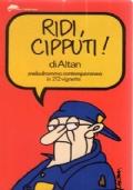 RIDI,  CIPPUTI!  Melodramma contemporaneo in 212 vignette