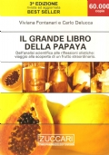 Il grande libro della papaya: dall'analisi scientifica alle riflessioni olistiche: viaggio alla scoperta di un frutto straordinario (PIANTE – FRUTTI – SALUTE – ERBORISTERIA – FITOTERAPIA)