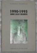 1990-1995. Anni allo sbando