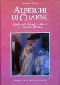 ALBERGHI DI CHARME - Guida agli alberghi raffinati e romantici d'Italia