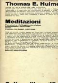 Meditazioni. L'umanesimo e l'atteggiamento religioso. Romanticismo e classicismo. Ceneri. Polemica con Russel e altri saggi.