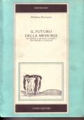 Il futuro della memoria. Filosofia e mondo storico tra Hegel e Scheler