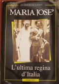 Maria José l'ultima Regina d'Italia