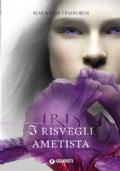Iris. Risvegli ametista
