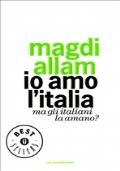 IO AMO L'ITALIA-MA GLI ITALIANI LA AMANO?