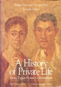 A history of private life (1). From pagan Rome to Byzantium (INGLESE – ENGLISH – MANNERS AND CUSTOMS – EUROPE – SOCIAL CONDITIONS – FAMILY)